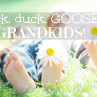 Duck, duck, GOOSE! Three Grandkids!
