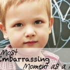 My Most Embarrassing Moment as a Mom