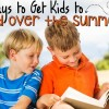 10 Ways to Get Kids to Read Over the Summer