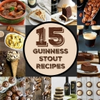 15 Must Try Recipes Using Guinness Stout