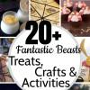 20 Simple Fantastic Beasts Treats & Crafts & Activities