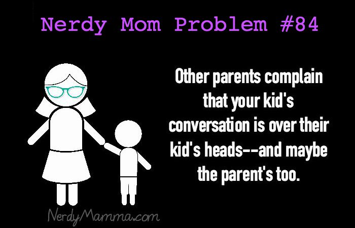 Nerdy Mom Problems 84 - over their heads feature