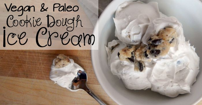 vegan & paleo cookie dough ice cream recipe fb