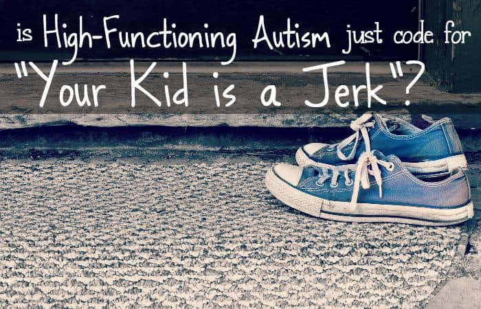 why is my kid being diagnosed with high functioning autism feature