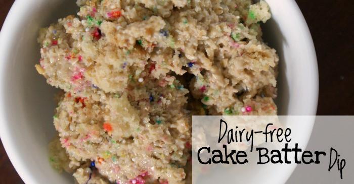 dairy-free cake batter dip recipe fb
