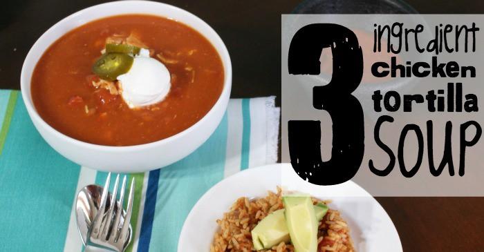 3 ingredient chicken tortilla soup fb