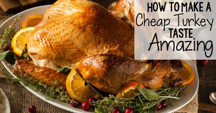 how to make a cheap turkey taste amazing fb