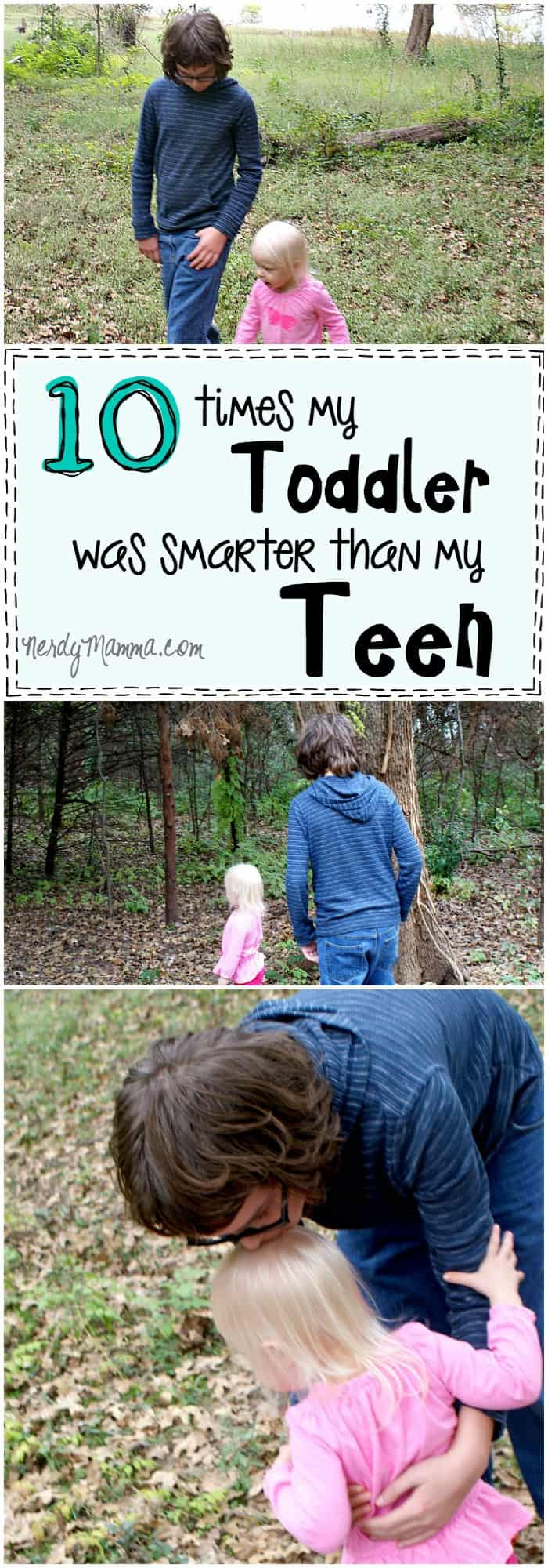 So, I've been studying them and these are the best (funniest) 10 Times My Toddler was Smarter Than my Teen.