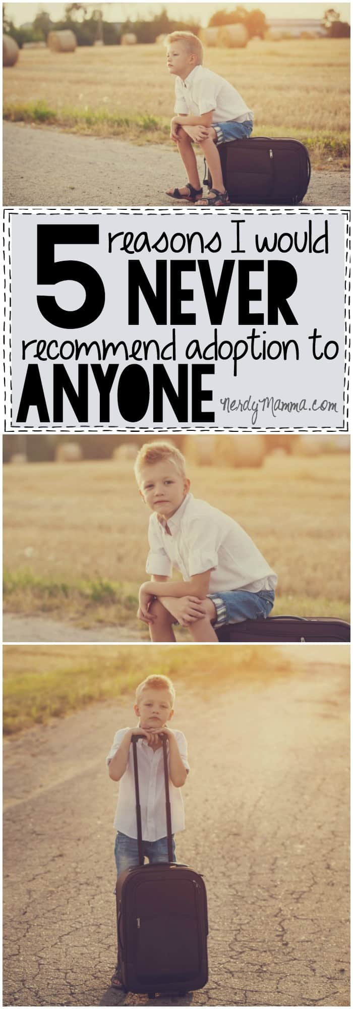 These are 5 definite reasons to never adopt--but also 5 reasons that adoption is the most beautiful thing.