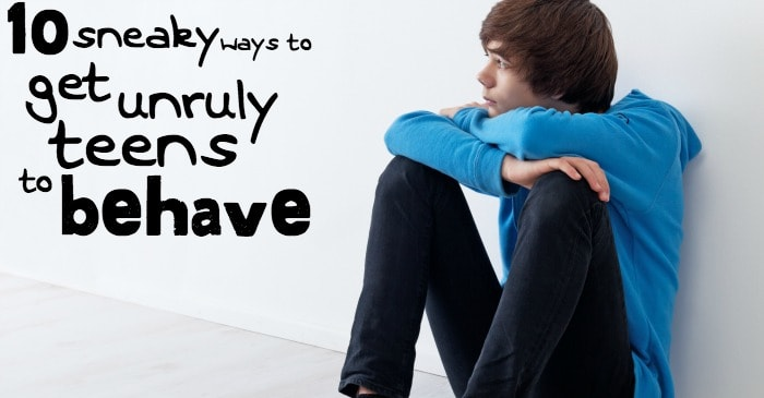 10 sneaky ways to get unruly teens to behave fb