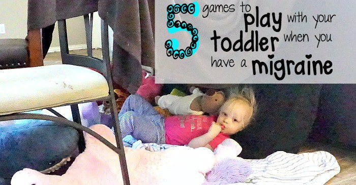 5 Games to Play with Your Toddler When You Have a Migraine fb