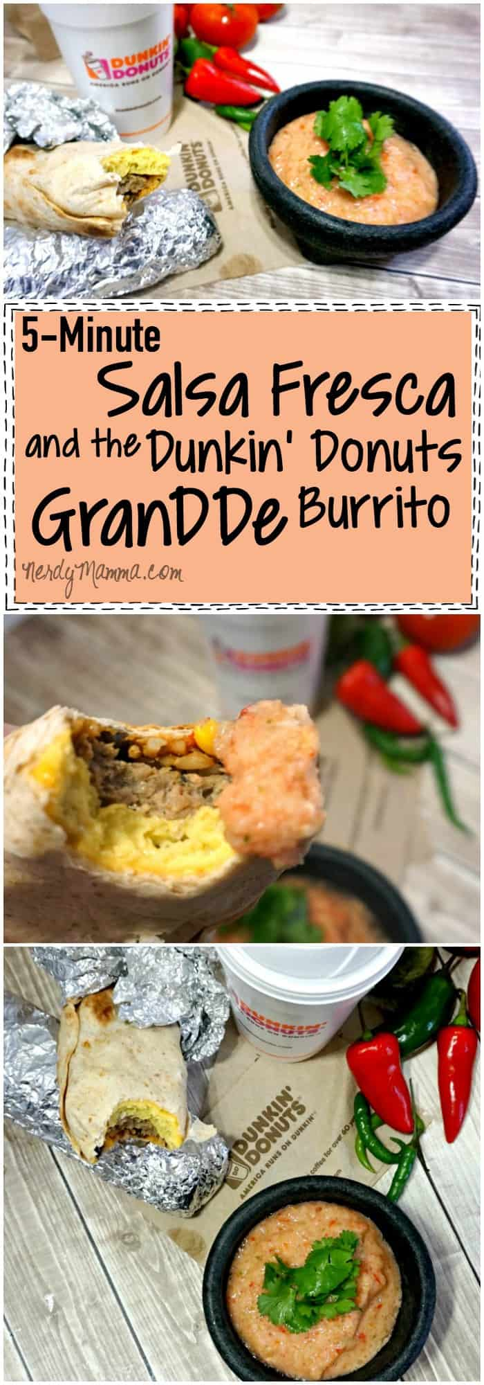 I love this 5-minute recipe for Salsa Fresca...and pairing it with the new Dunkin' Donuts GranDDe Burrito Genius!