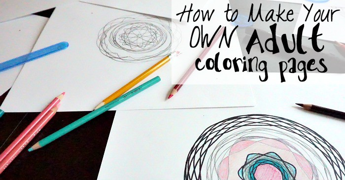 how to make adult coloring pages by yourself