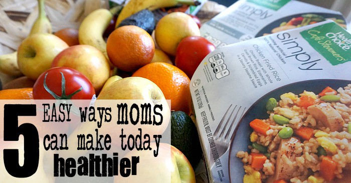 5 easy ways moms can make today healthier fb