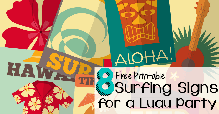 8 free printable surfing signs for a luau party fb