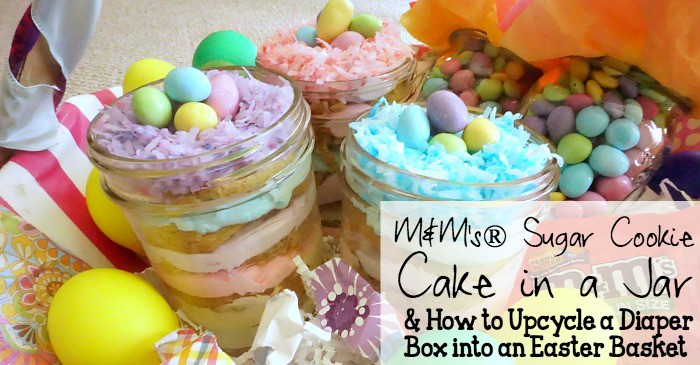 M&M's® Sugar Cookie Cake in a Jar & How to Upcycle a Diaper Box into an Easter Basket fb