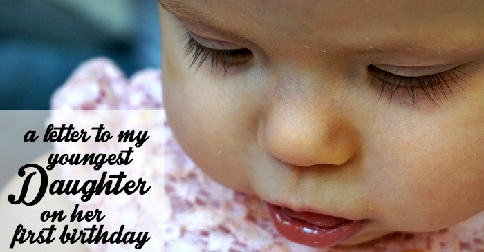 a letter to my youngest daughter on her first birthday fb