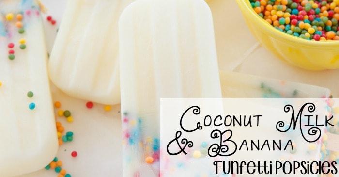 coconut milk and banana funfetti popsicles fb
