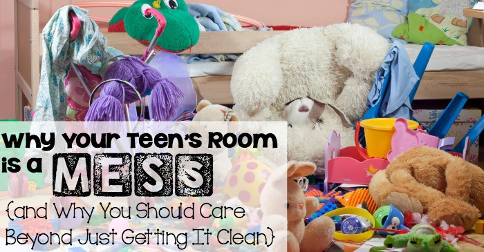 why your teen's room is a mess (and why you should care beyond just getting it clean} fb