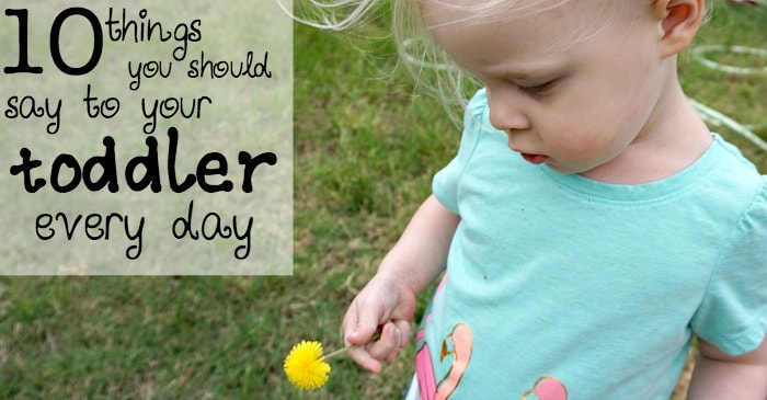 10 things you should say to your toddler every day to help their self esteem fb