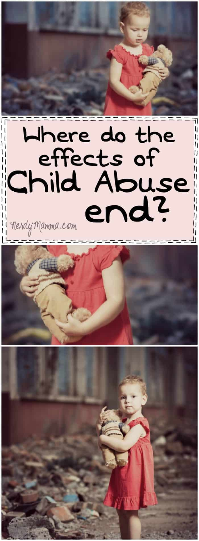 These thoughts on the long term effects of child abuse are pretty telling...I just hope that I never have to deal.