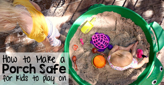 how to make a porch safe for kids to play on fb