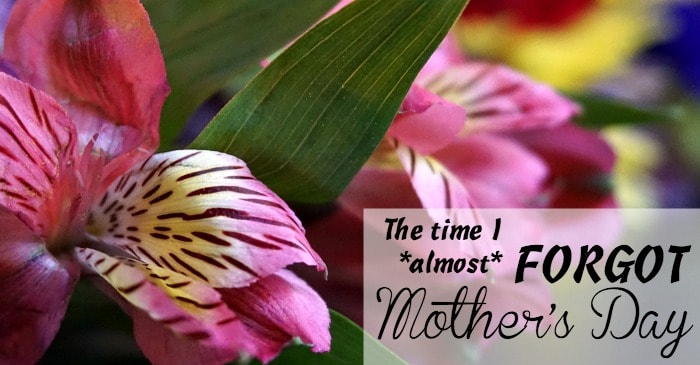 The time I almost forgot mother's day and how I fixed it fb