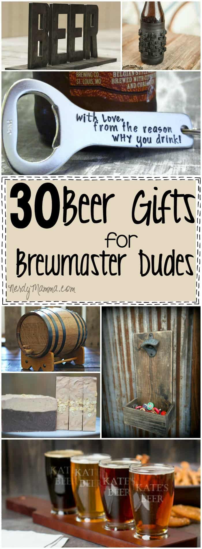 This is the ultimate list of awesome Father's Day gifts--or just gifts for dudes that really like beer anytime. These 30 Beer Gifts for Brewmaster-Dudes are truly the very best cream-of-the-crop for dudes that just love beer. #nerdymamma #beer #brewmaster #gifts #giftlist #giftguide #beergift #beergiftguide #fathersday #fatherday #dad #father #father'sday #fathersdaygifts #father'sdaygifts #fatherdaygifts #fatherdaygift #fatherdaygiftguide #father'sdaygiftguide