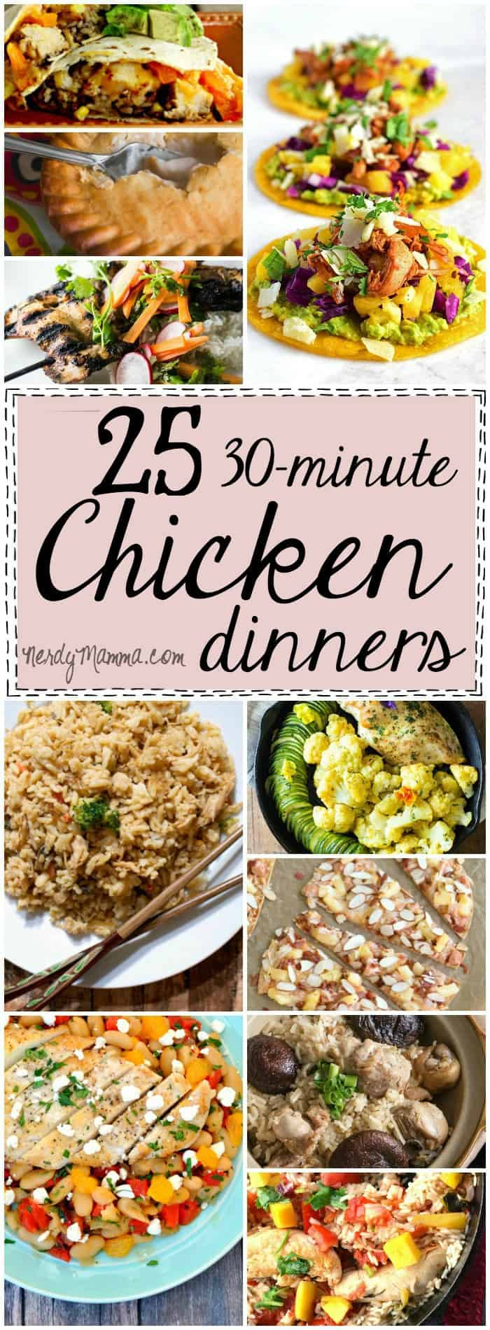 This roundup of 25 easy chicken dinner recipes--ready in 30 minutes or less Awesome. Just awesome.