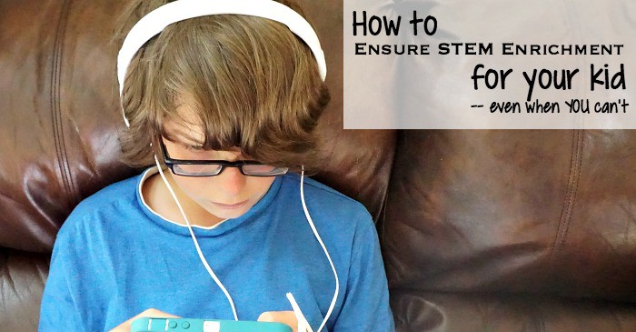 how to ensure STEM enrichment for your kid -- even when YOU can't fb