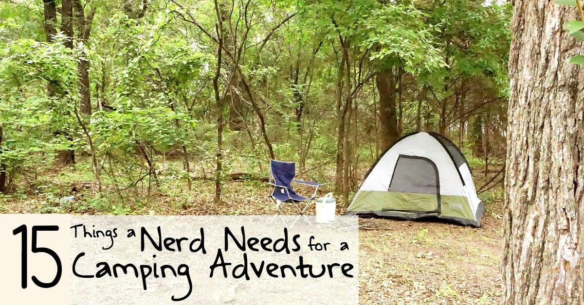 things nerds need to camp