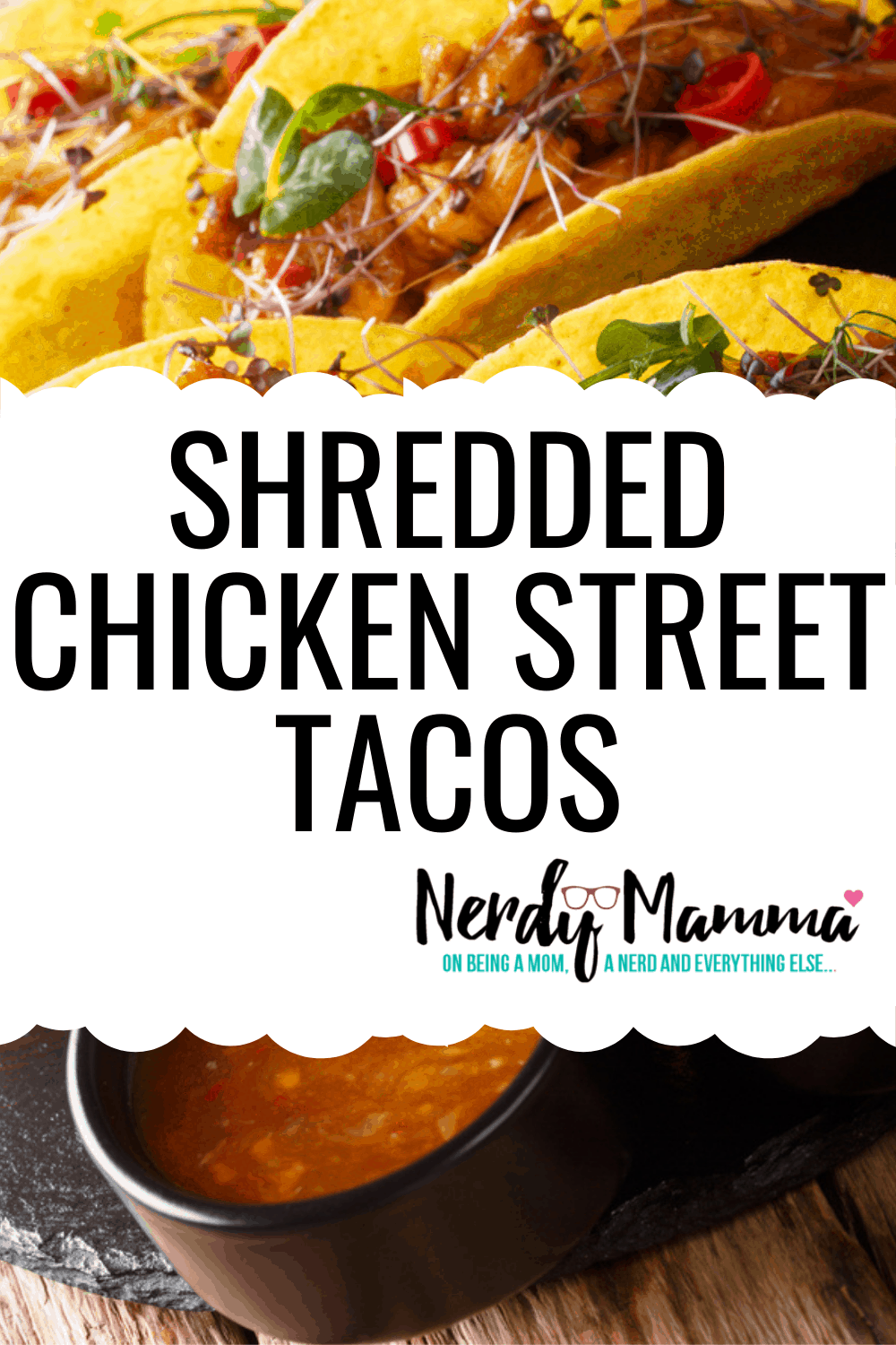 easy chicken tacos recipe with text which reads shredded chicken street tacos