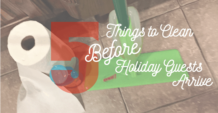 5-things-to-clean-before-holiday-guests-arrive-fb
