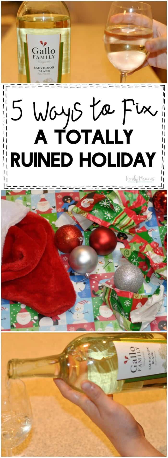 Wanna know how to fix a ruined holiday? Uhhhhh wine. Duh!