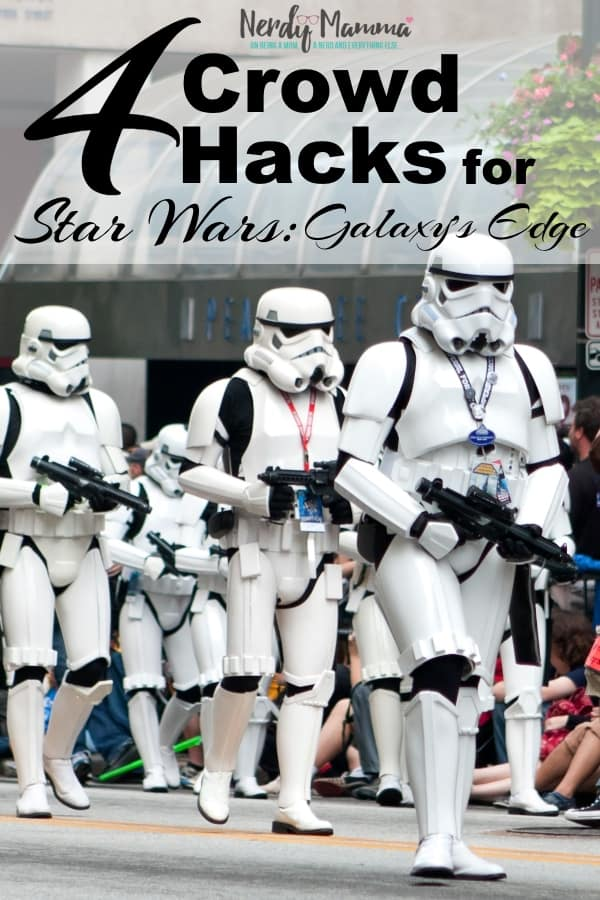 You ready for the Star Wars Vacation of your lifetime? I am. And I'm ready to deal with the crowds, too with these 4 Hacks for Dealing with Crowds at Star Wars: Galaxy's Edge. You won't be sorry. #nerdymammablog #starwars #starwarsgalaxysedge #hacks #hack