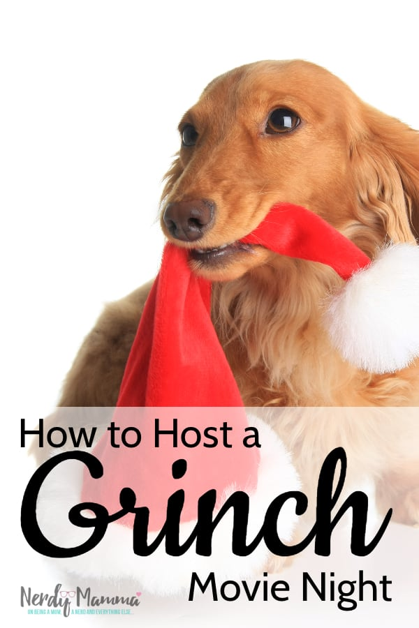 No matter which Grinch movie you're featuring, this is How to Host a Grinch Movie Night and make it one your kids (and you) will really remember. #nerdymammablog #grinch