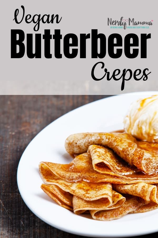 I wanted to prove to my husband that easy Harry Potter recipes could be made for breakfast too. Result: Vegan Butterbeer Crepes. I win. #nerdymammablog #vegan #harrypotter #crepe