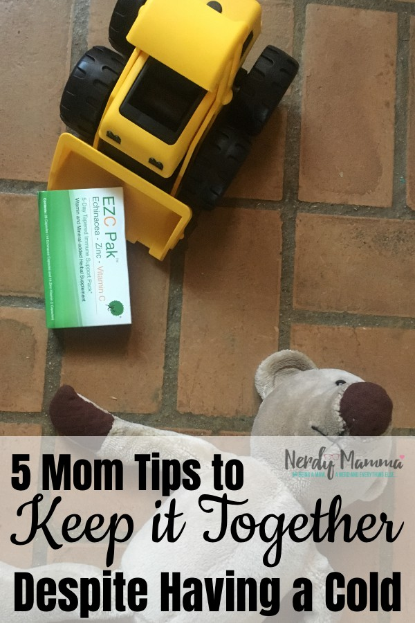 #ad Once I'm down with a cold, it's time to focus on overcoming the cough/cold season with these 5 Mom Tips to 'Keep It Together' Despite Having a Cold. #nerdymammablog #coldandflu