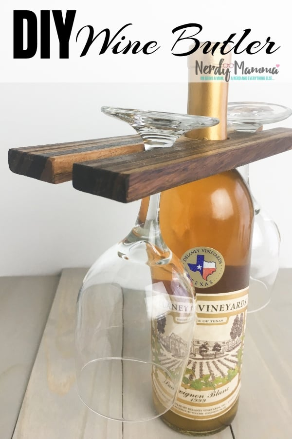 I was in a bind. My brother was coming and I forgot about his birthday gift. So I figured out How to Make a Small Wine Butler from Scrap Wood. #nerdymammablog #wine #winelovergift #giftforwinelover #diy #craft