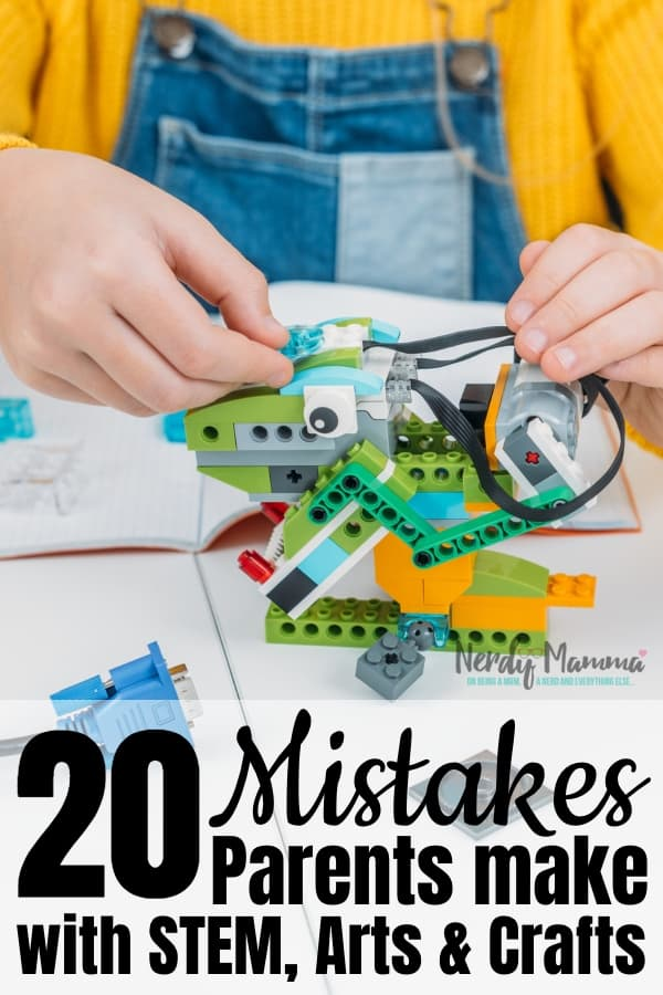 These 20 mistakes parents make with arts, crafts, and STEM activities are easily correctable and, frankly, part of why parents hate doing these activities so much. #nerdymammablog #stem #craftingwithkids