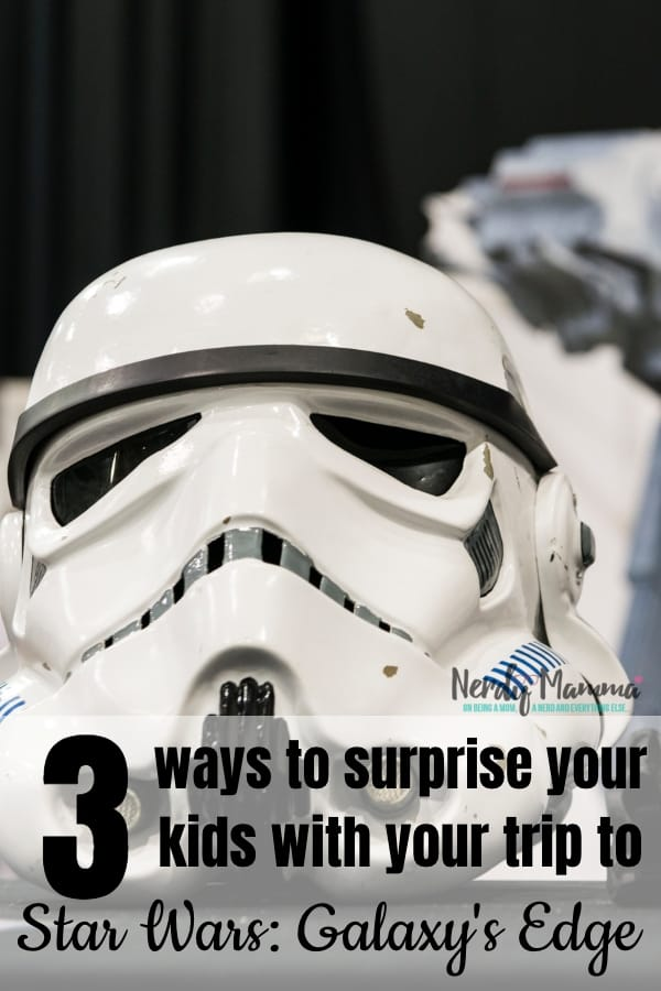 If you are looking for some great ways to surprise your kids with your Star Wars Galaxy's Edge vacation, you'll love these ideas. After all, half the fun is seeing the look in their eyes when you tell them, right? #nerdymammablog #starwarsgalaxysedge #starwars #disneystarwars #disneyvacation